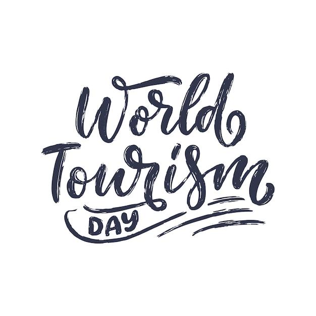 Hand getrokken belettering zin - werelddag voor toerisme.