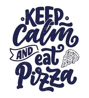 Hand getrokken ettering citaat over pizza.