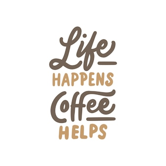Hand getrokken kalligrafie en belettering typografie koffie citaten