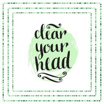 Hand getrokken kalligrafische citaat - maak je hoofd leeg. vector