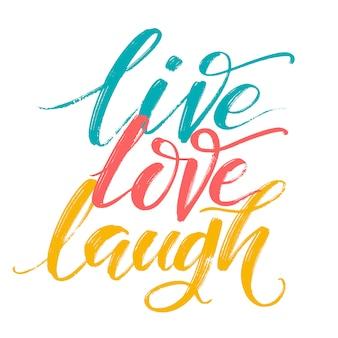 Hand getrokken typografie poster. inspirerend citaat live liefde met de hand lachen.