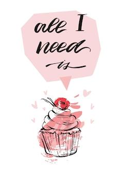 Hand getrokken vector abstracte getextureerde st.valentines dag wenskaart met cupcake, harten en handgeschreven moderne inkt fase alles wat ik nodig heb is in roze pastelkleuren geïsoleerd op een witte achtergrond.