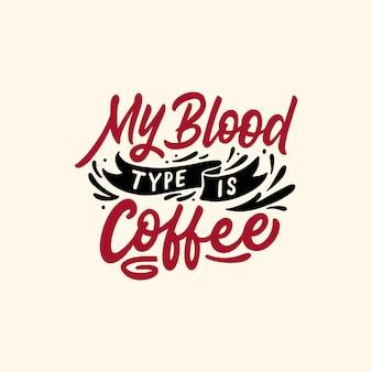 Hand letters quotes mijn bloedgroep is koffie