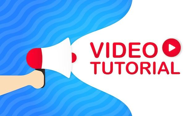Hand met megafoon met video-tutorialbericht in de banner van de bellentoespraak. luidspreker. aankondiging. reclame. vector eps 10. geïsoleerd op witte achtergrond