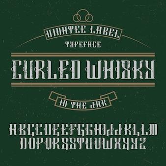 Handgemaakt 'curled whisky' verouderd lettertype.