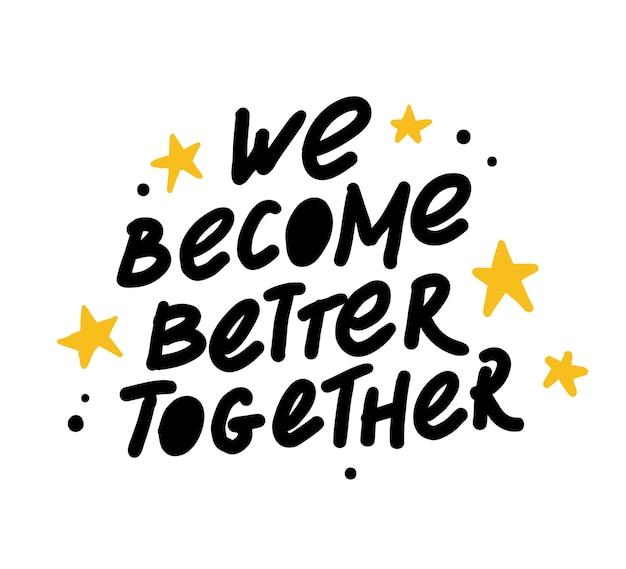 Handgemaakte letters liefde citaat we worden beter & decorelementen geïsoleerd op een witte achtergrond