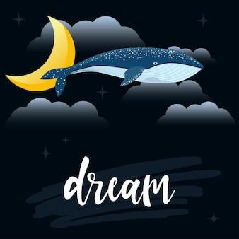 Handgeschreven letters en cartoon walvis op zwart. handgemaakte droomcitaat en nachtelijke hemel voor ontwerpt-shirt, kerstkaart, boek, uitnodiging, brochures, plakkaat, schetsboek, plakboek, album enz.