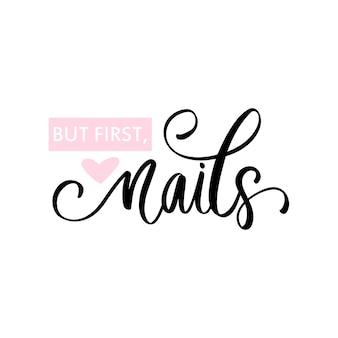 Handgeschreven letters over nagels. inspiratie citaat
