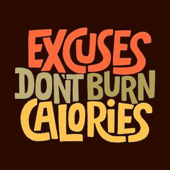 Handgetekende belettering citaat excuses verbranden geen calorieën