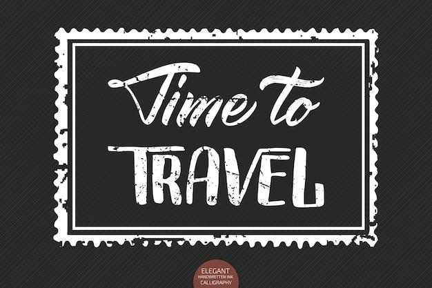 Handgetekende belettering tijd om te reizen