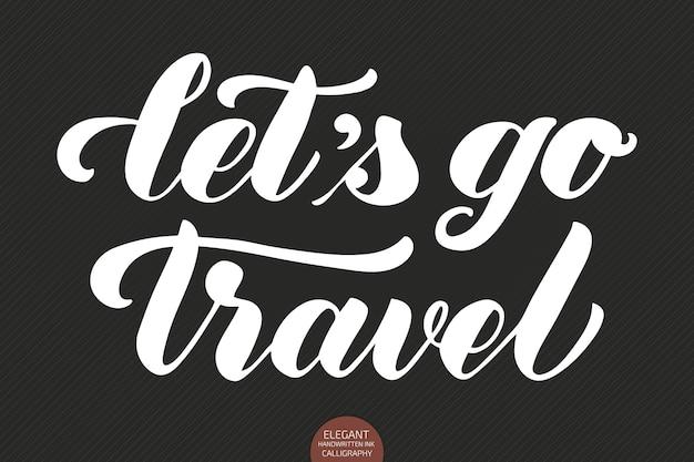 Handgetekende letters let's go travel.