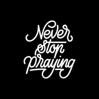 Handlettering typografie houdt nooit op met bidden
