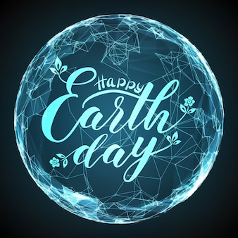 Happy earth day belettering op abstract vector mesh bol. digitale wereldbol met elegante kalligrafie. futuristische technologiestijl.
