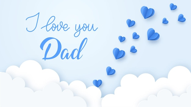 Happy father's day achtergrond met wolken, harten en citaat ik hou van je papa. illustratie.