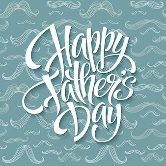 Happy fathers day met groet belettering en snor patroon.