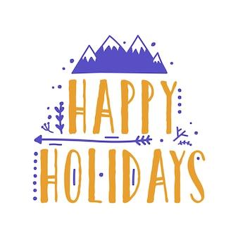 Happy holidays belettering handgeschreven met kalligrafische lettertype.