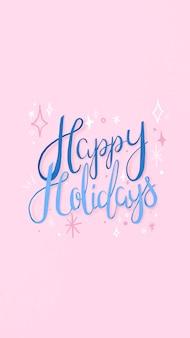 Happy holidays mobiel behang, schattige groet typografie vector