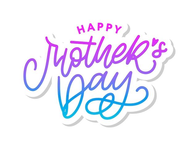 Happy mother's day belettering. handgemaakte kalligrafie
