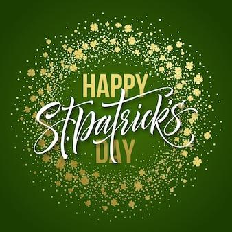 Happy saint patricks day groet poster met belettering tekst en gouden glitter klaverblaadjes. illustratie