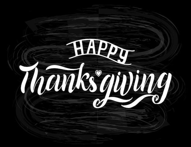 Happy thanksgiving day belettering op schoolbord achtergrond. moderne kalligrafie, vectorillustratie. sjabloon voor wenskaarten, uitnodigingen, banners, badge, pictogram, poster, briefkaart billboard sticker