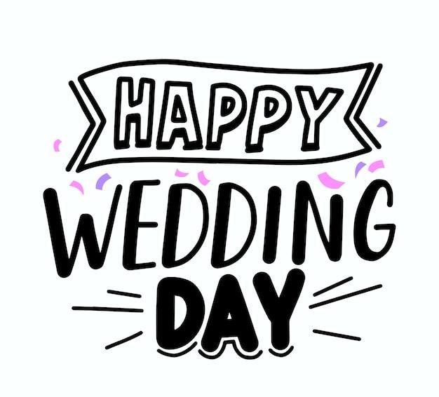 Happy wedding day felicitatie banner met hand getrokken belettering of typografie. wenskaart, offerte met zwarte schetsmatige letters en kleurrijke confetti lettertype, poster, ontwerpelement. vectorillustratie