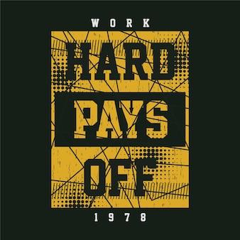 Hard werken loont typografie vector grafisch ontwerp illustratie t-shirt muurschilderingen