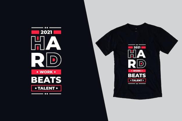Hard werken verslaat talent t-shirt citeert ontwerp