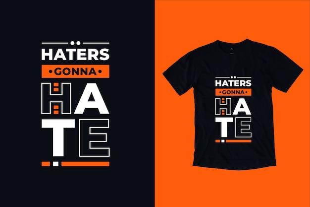 Haters gaan het ontwerp van de citaten-t-shirt haten
