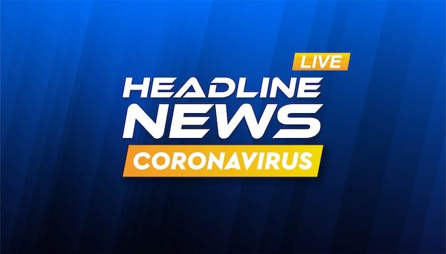 Headline news coronavirus banner background template.