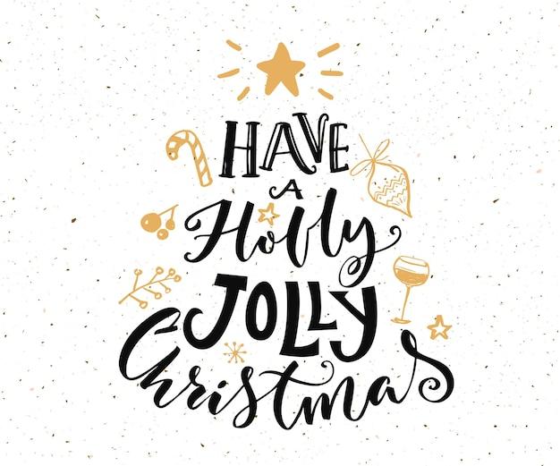 Heb een hulst vrolijke kersttekst. kerstkaartontwerp met typografie en gouden krabbels bij witte achtergrond.
