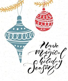 Heb een magisch vakantieseizoen. inspirerende kalligrafiecitaat voor kerstkaart.
