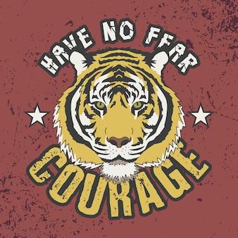 Heb geen angst moed slogan