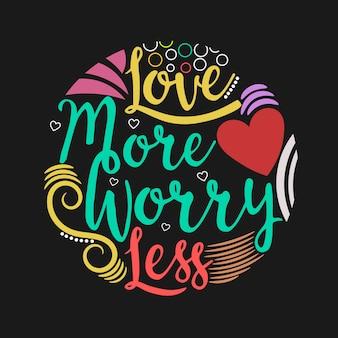 Heb meer lief heb minder zorgen