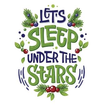 Heldere kleurrijke camping belettering zin - laten we slapen onder de sterren.