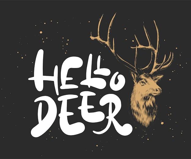 Hello deer, hand getrokken kalligrafie voor kerstmis en nieuwjaar