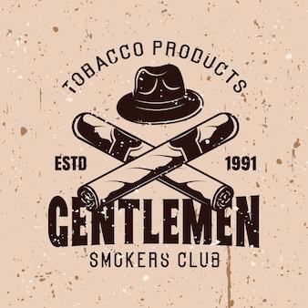 Heren rokers club vector vintage embleem met hoed en gekruiste sigaren op achtergrond met grunge texturen