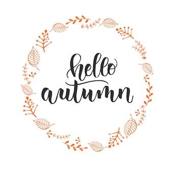 Herfst belettering kalligrafie zin - hallo herfst. uitnodigingskaart met krans en handgemaakte motivatie offerte. schets, vectorontwerp