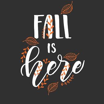 Herfst belettering kalligrafie zin - herfst is hier. uitnodigingskaart met handgemaakte belettering. schets, vectorontwerp