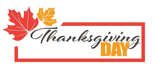 Herfstvakantie groet banner, geïsoleerd frame met droge bladeren en kalligrafische tekst. thanksgiving dayviering van amerikaans evenement. seizoensgebonden feestelijke, tradities en gebruiken, vector in flat