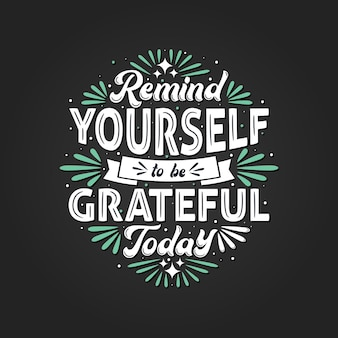 Herinner me eraan om vandaag dankbaar te zijn, typografieontwerp.