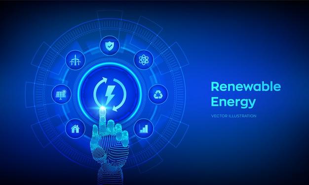 Hernieuwbare energie technologie concept op virtueel scherm. robotachtige hand wat betreft digitale interface.