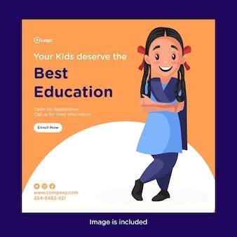 Het bannerontwerp van uw kinderen verdient het beste onderwijs met schoolmeisje