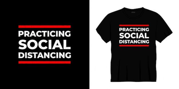 Het beoefenen van sociaal afstandelijk typografie t-shirtontwerp.
