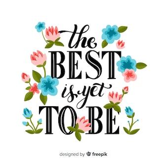 Het beste is om bloemenbelettering te citeren
