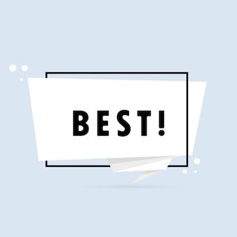 Het beste. origami stijl tekstballon banner. stickerontwerpsjabloon met beste tekst. vectoreps 10. geïsoleerd op witte achtergrond.