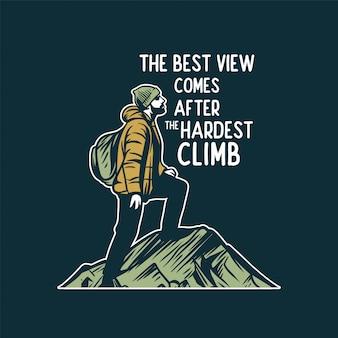 Het beste uitzicht komt na de moeilijkste klim, citeer motivatie slogan voor bergwandelen