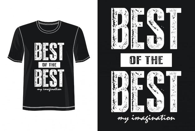 Het beste van het beste t-shirt met typografieontwerp