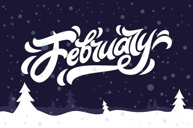 Het citaat van februari op blauwe achtergrond. wenskaart met sparren, sneeuw en kalligrafie-elementen. handgeschreven moderne letters. illustratie voor uitnodigingen en andere printprojecten.