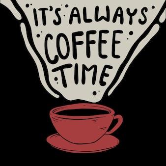 Het is altijd koffietijd citaat vetor premium