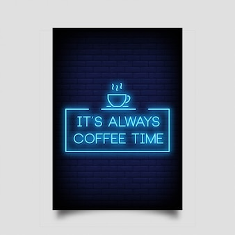 Het is altijd koffietijd voor poster in neonstijl